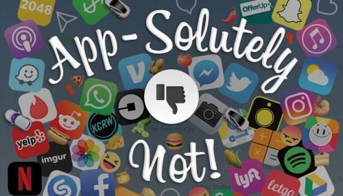 App-solutely Not!