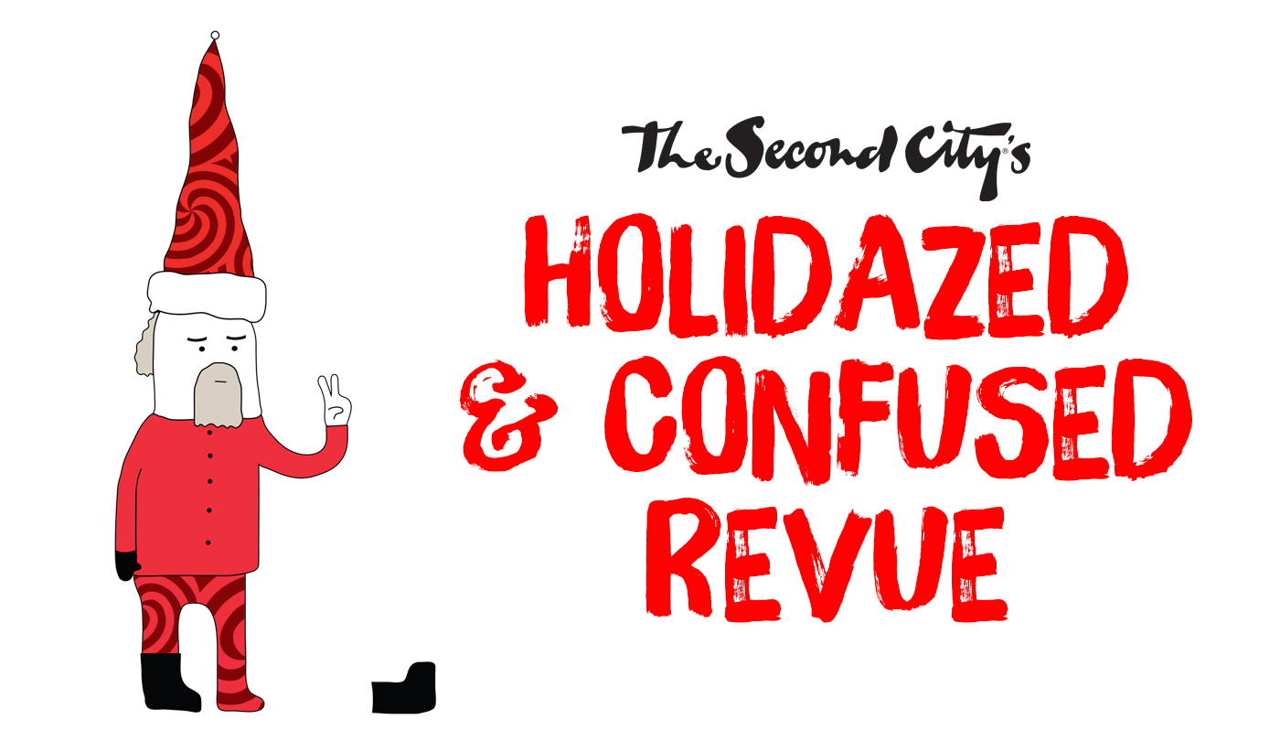 The Second City's Holidazed and Confused: Mandatory Merriment