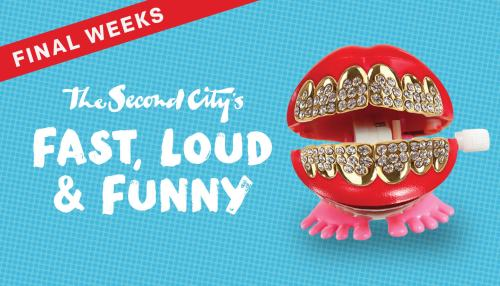 The Second City's Fast, Loud, & Funny