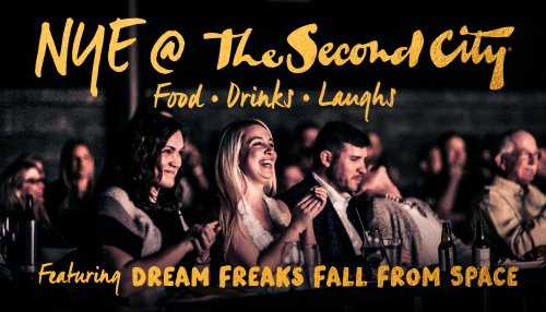 The Second City's NYE Celebration Featuring Dream Freaks Fall From Space