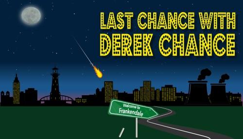 Last Chance with Derek Chance