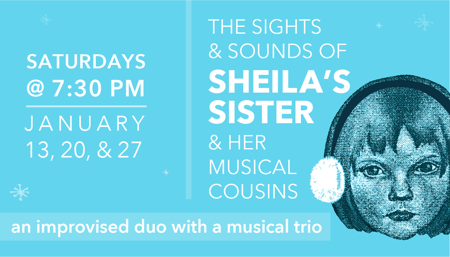 The Sights & Sounds of Sheila's Sister & Her Musical Cousins