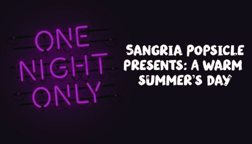 Sangria Popsicle presents: A Warm Summer's Day