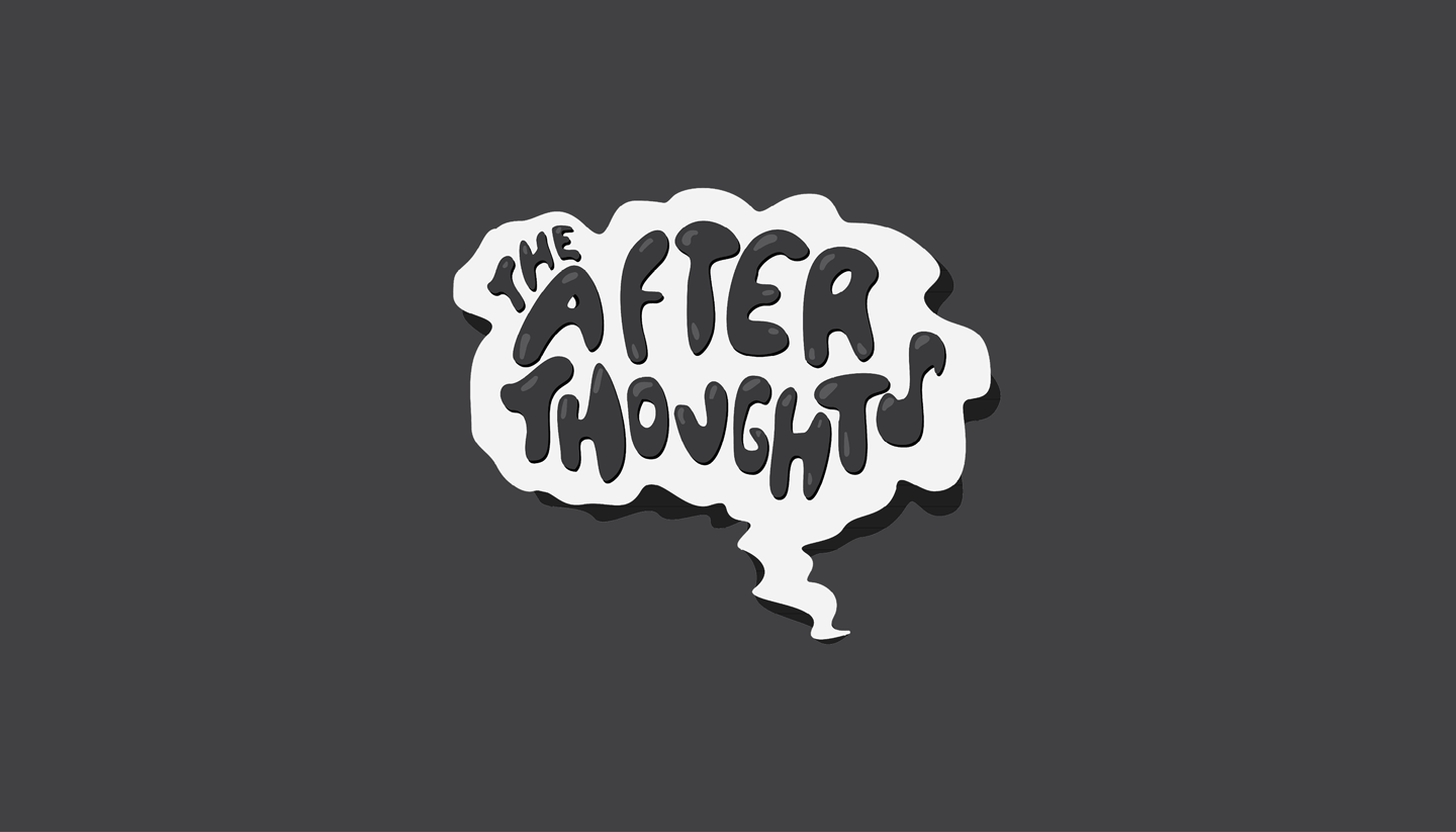 The Afterthoughts