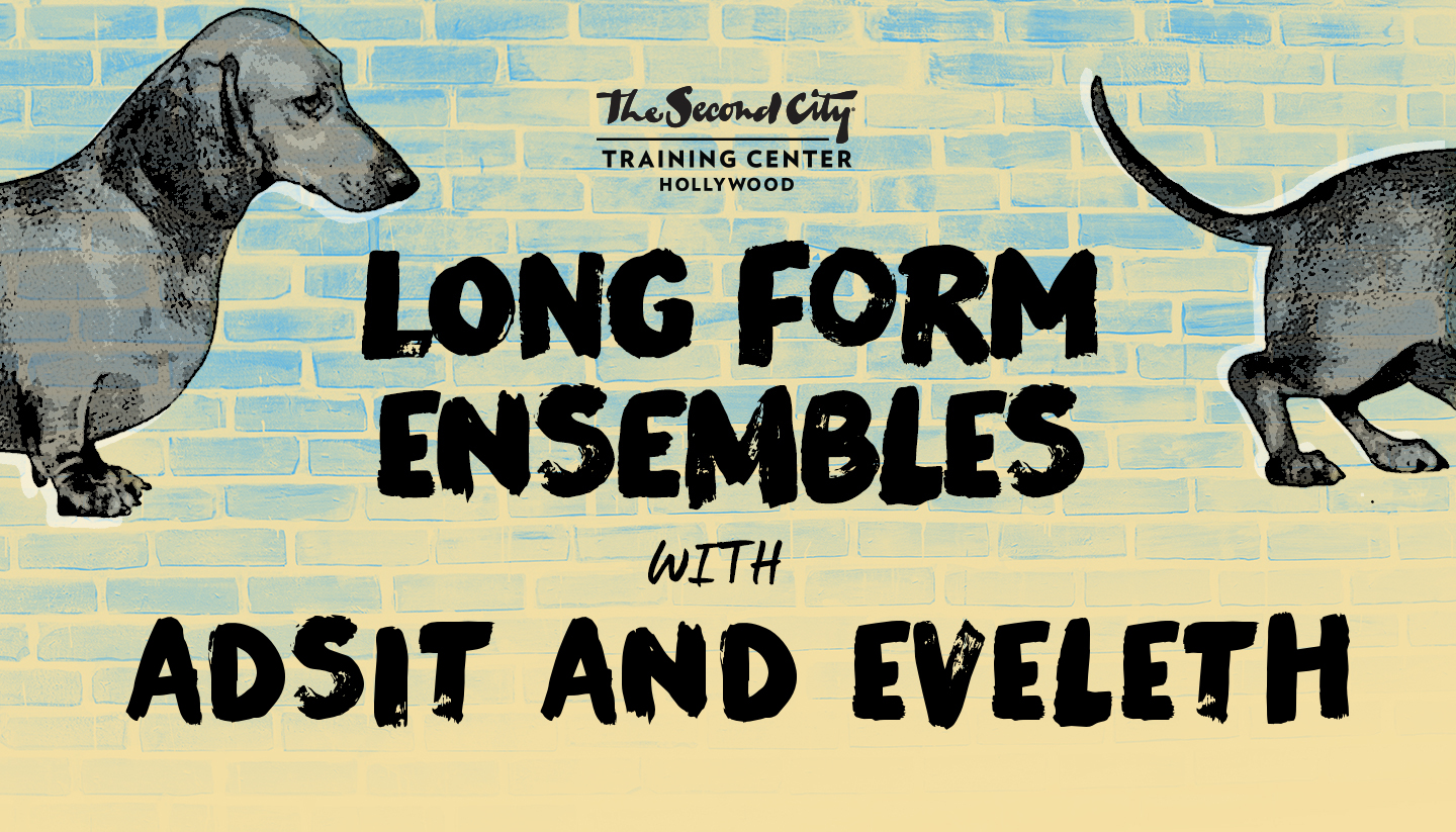 The Second City Long-Form Ensembles & Adsit and Eveleth