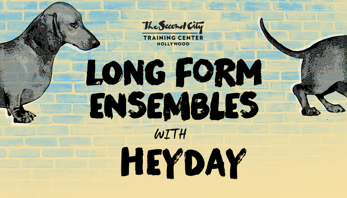 The Second City Hollywood Long Form Ensembles & Heyday