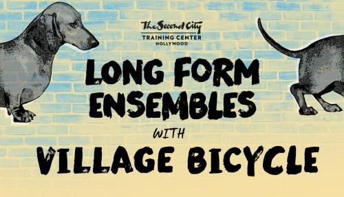 The Second City Long-Form Ensembles & Village Bicycle