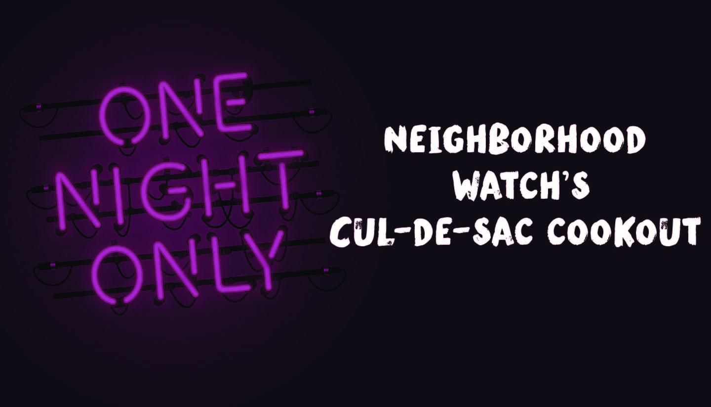 Neighborhood Watch's Cul-de-sac Cookout
