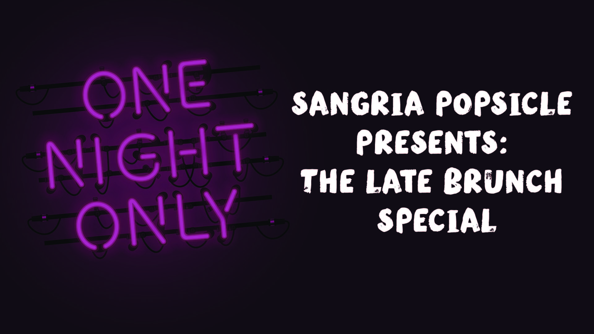 Sangria Popsicle Presents: The Late Brunch Special