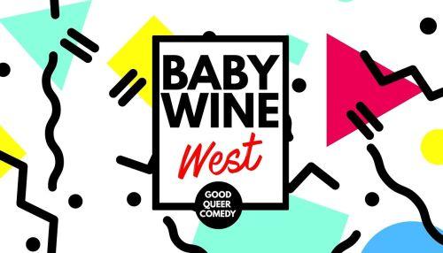 Baby Wine West