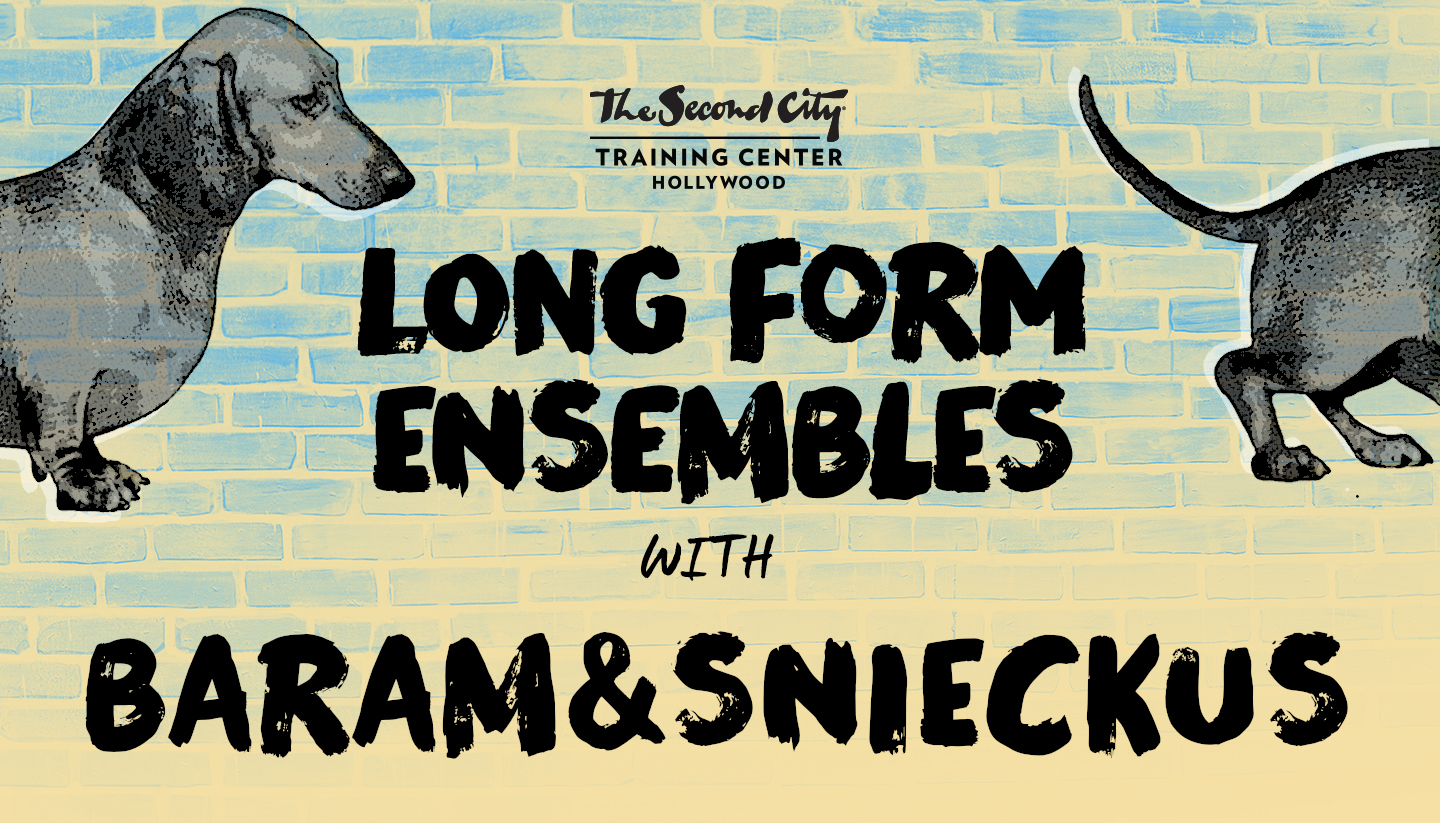 The Second City Long-Form Ensembles and Baram&Snieckus