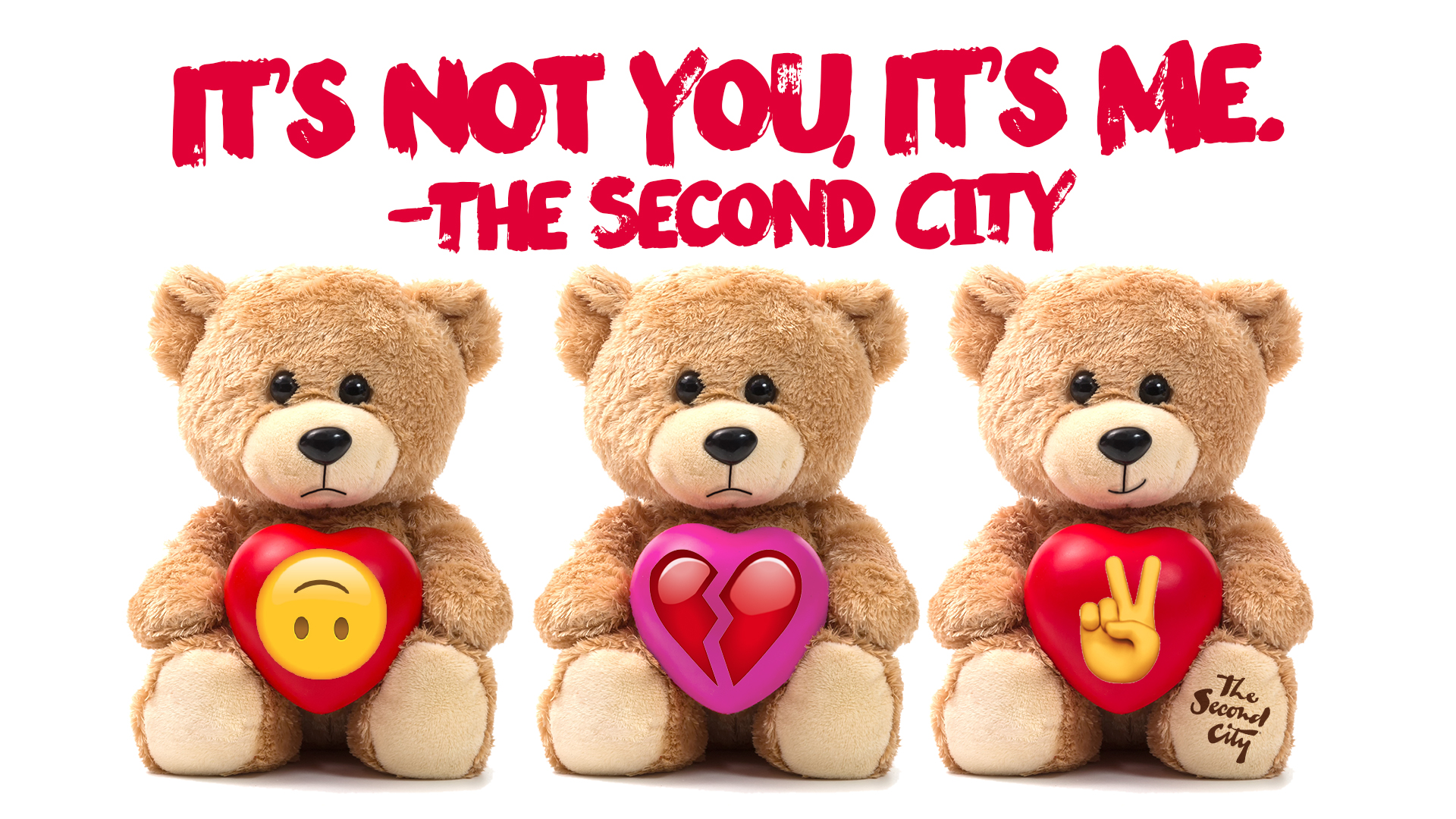 It's Not You, It's Me. -The Second City