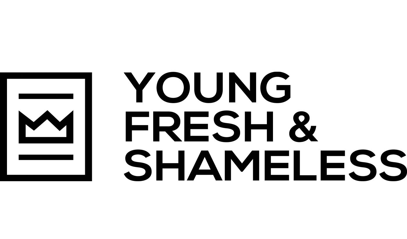 Young, Fresh & Shameless