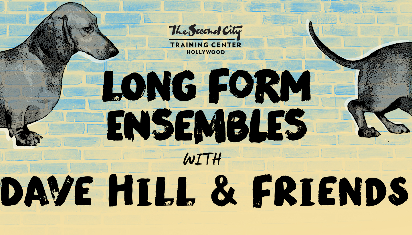The Second City Long Form Ensembles and Dave Hill & Friends