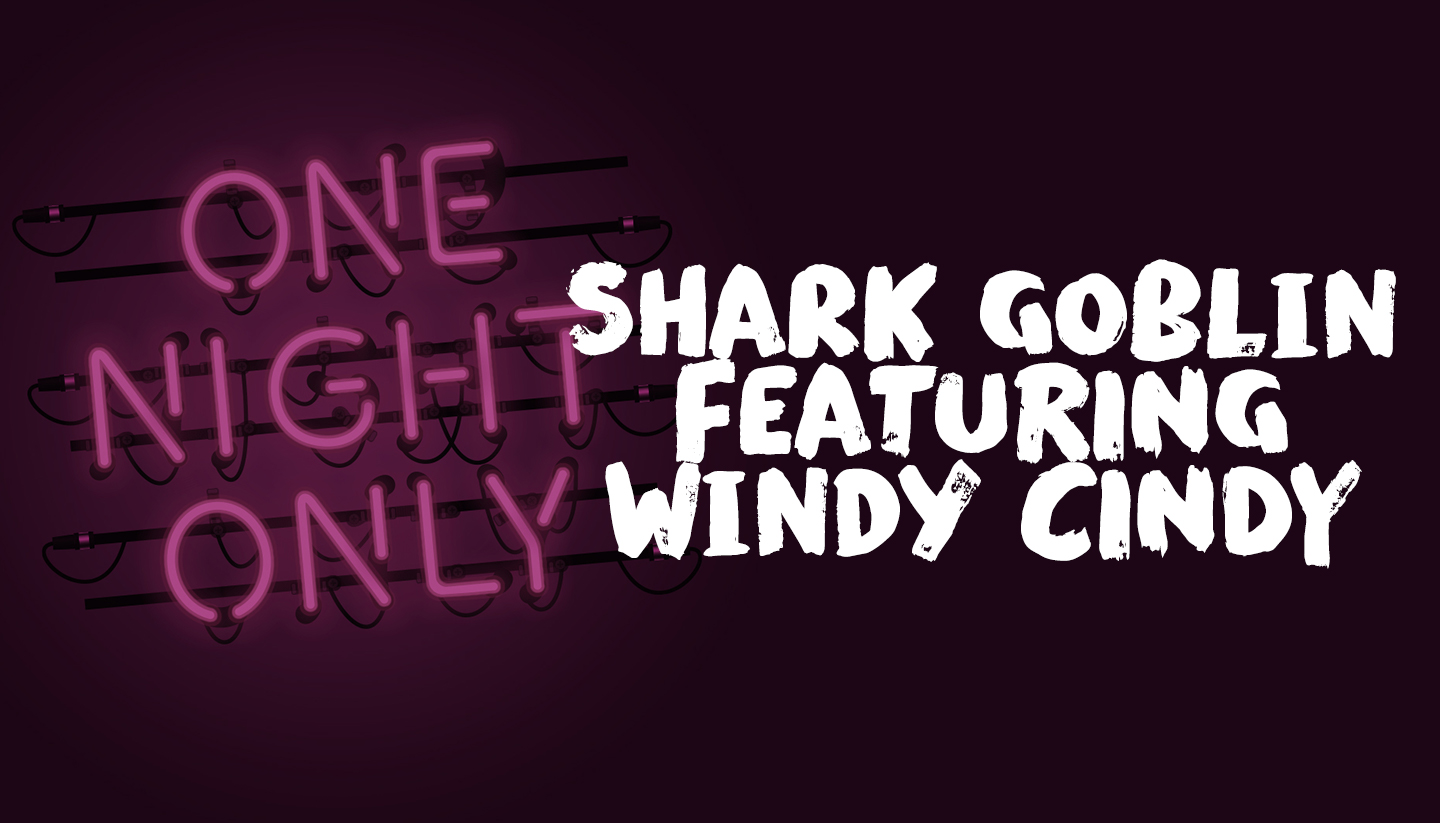 Shark Goblin Featuring Windy Cindy