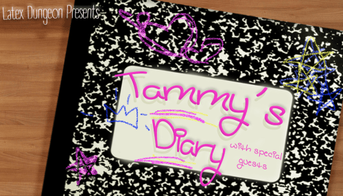 "Latex Dungeon Presents: ""Tammy's Diary"" with Special Guests"