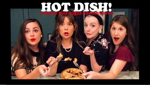 Hot Dish! A Saucy Late-Night Sketch Revue