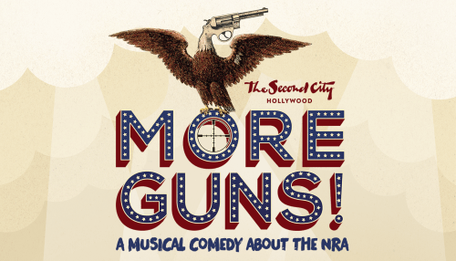 MORE GUNS! A MUSICAL COMEDY ABOUT THE NRA
