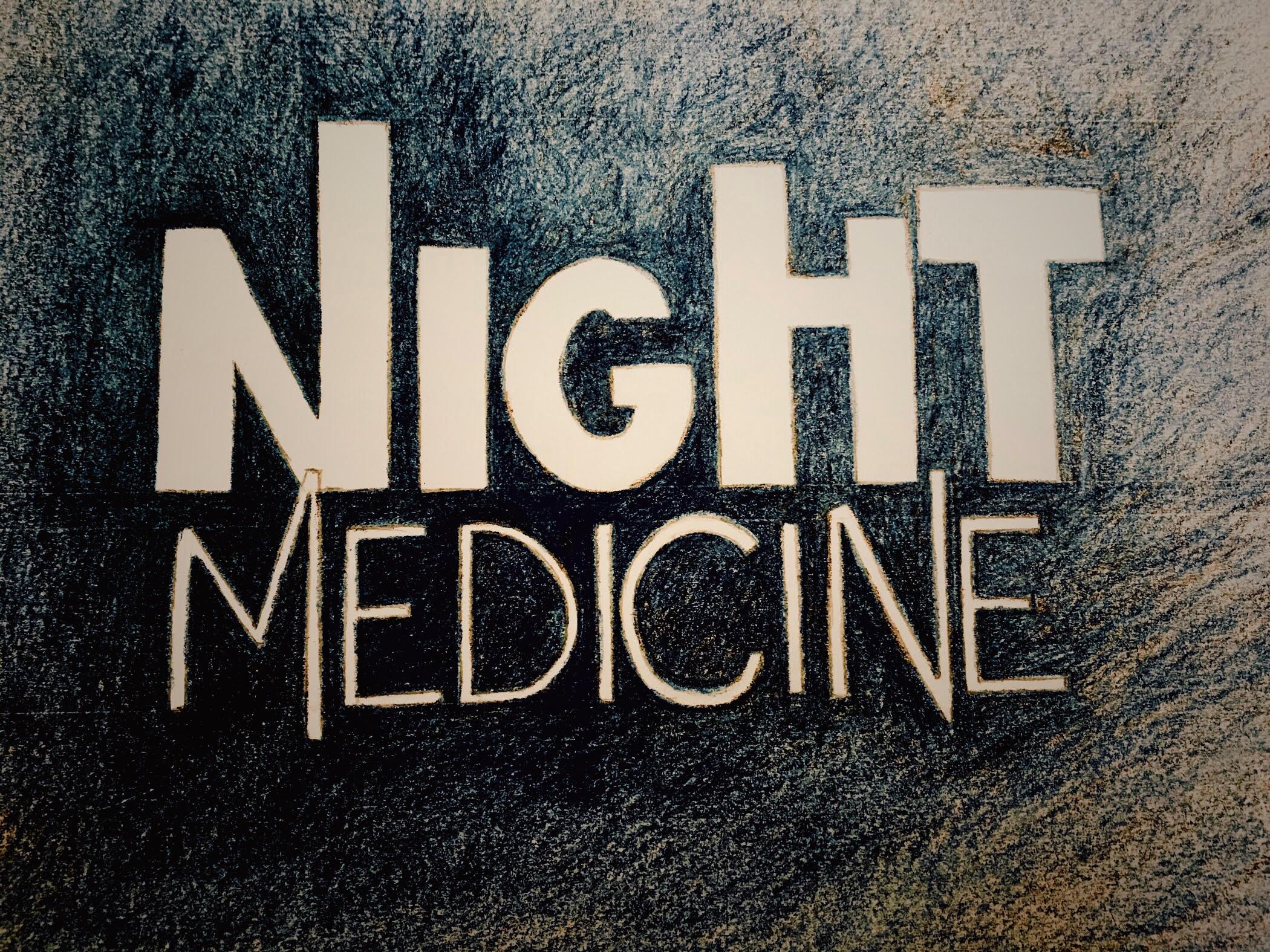 Night Medicine