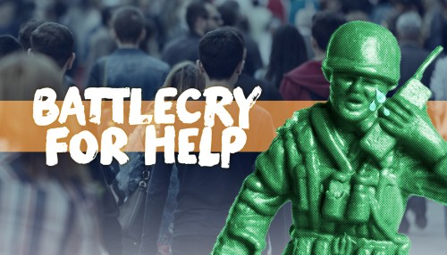 Battlecry for Help