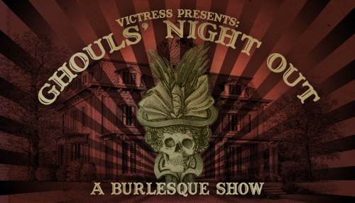 Victress Presents: Ghouls' Night Out