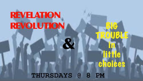 Revelation Revolution & Big Trouble In Little Choices
