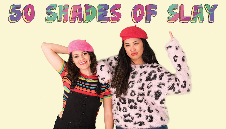 50 Shades of Slay