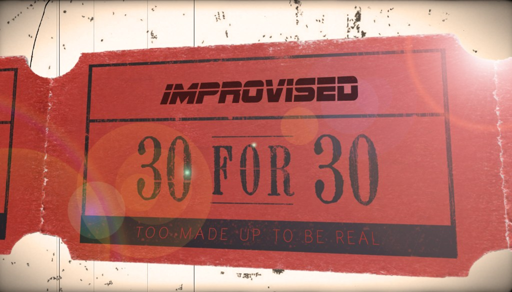 Improvised 30 For 30