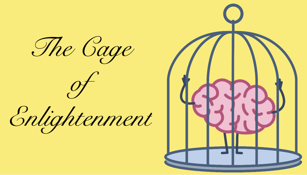 The Cage of Enlightenment
