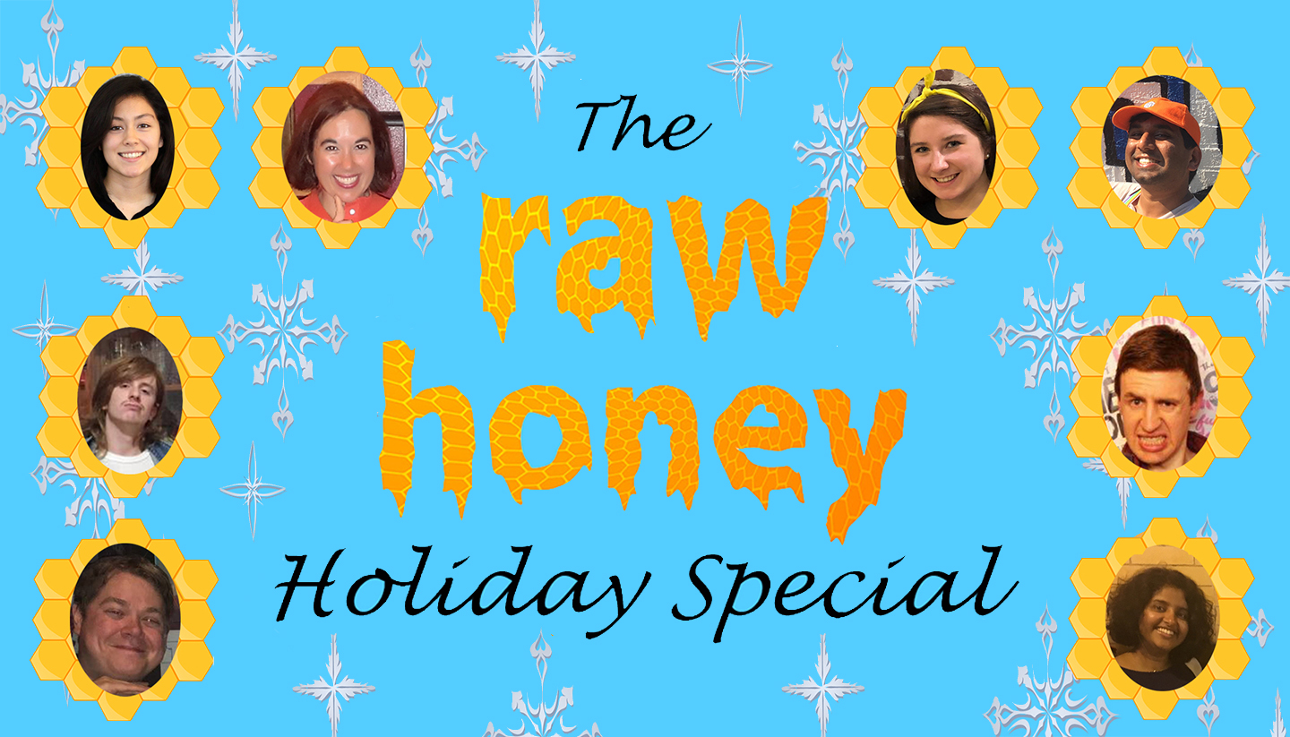 The Raw Honey Holiday Special