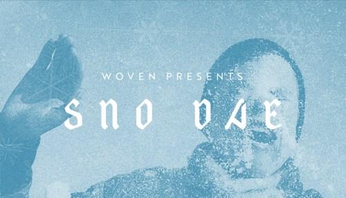 Woven Presents: SNO DAE