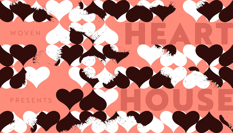 Woven Presents: Heart House