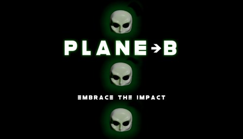 PLANE B – Embrace the Impact