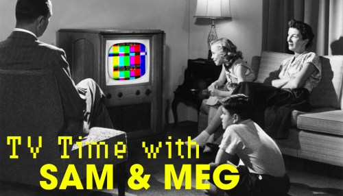 TV Time with Sam and Meg