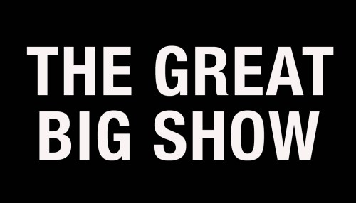 The Great Big Show