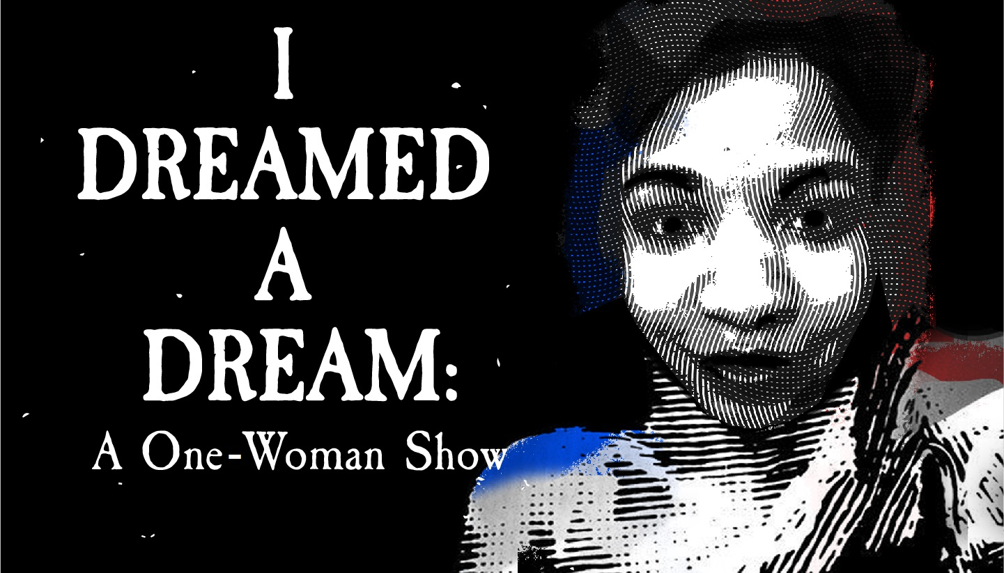 I Dreamed A Dream: A One-Woman Show