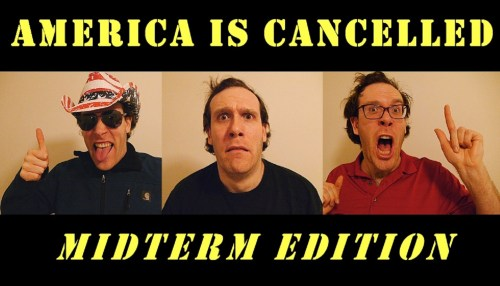 America Is Cancelled: Midterm Edition