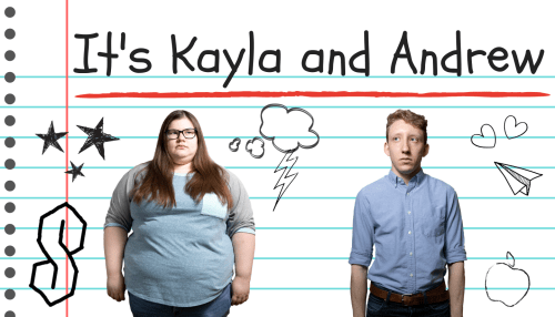 It's Kayla and Andrew