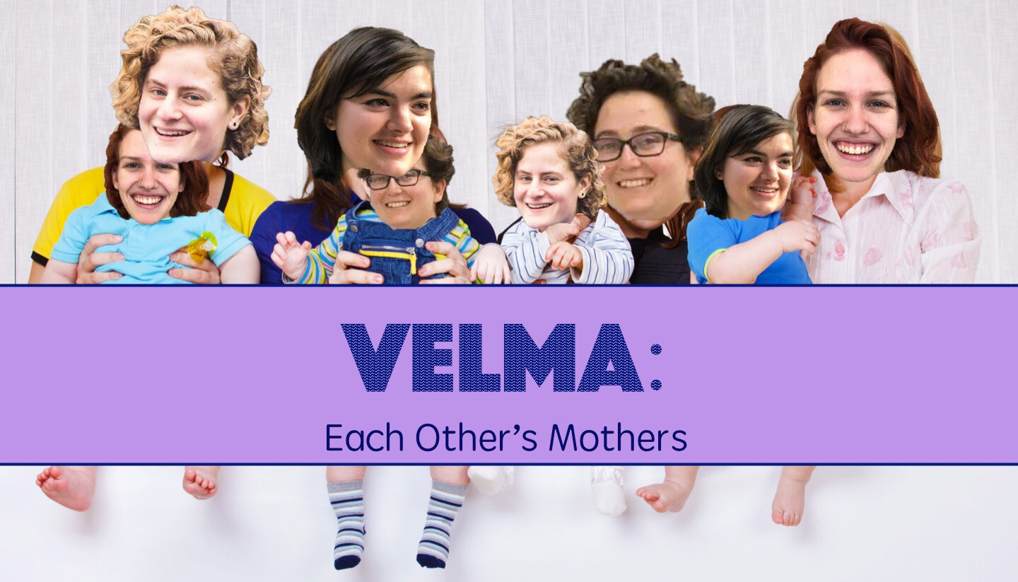 VELMA: Each Other's Mothers