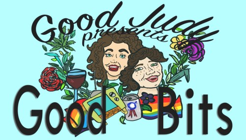 Good Judy presents: Good Bits