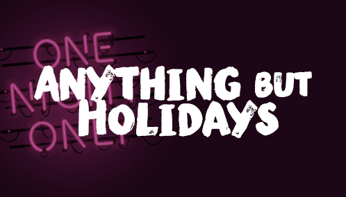 Anything But Holidays