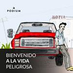 Bienvenido a la Vida Peligrosa - Spanish podcast