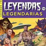 Leyendas Legendarias podcast