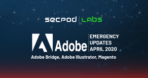 Adobe Releases Emergency Critical Security Patches- April 2020 Updates