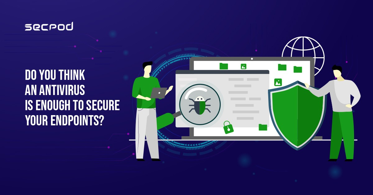 5 Reasons Why Antivirus Is Not Effective Anymore
