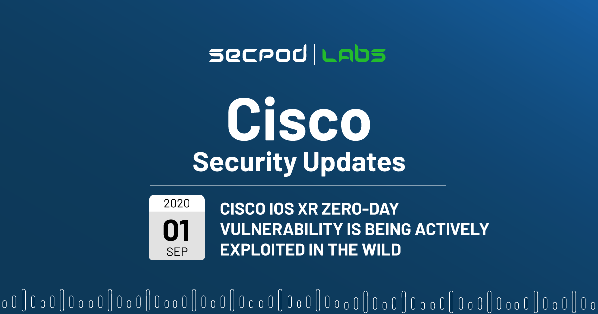 You are currently viewing Cisco IOS XR Zero Day Vulnerabilities Being Actively Exploited in the Wild