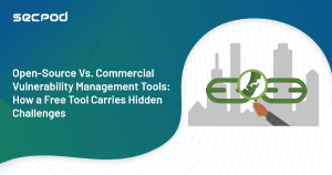 Read more about the article Open-Source Vs. Commercial Vulnerability Management Tools: How a Free Tool Carries Hidden Challenges