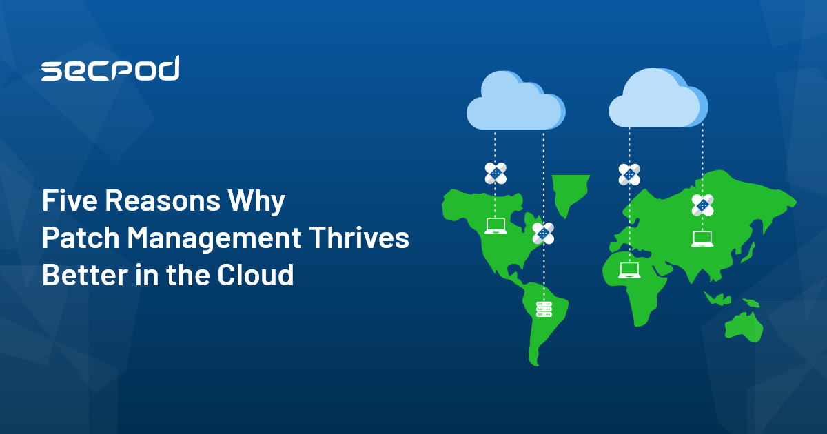 Five Reasons Why Patch Management Thrives Better in the Cloud