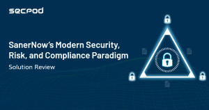 Read more about the article Introducing SanerNow's new paradigm of Security, Risk, and Compliance