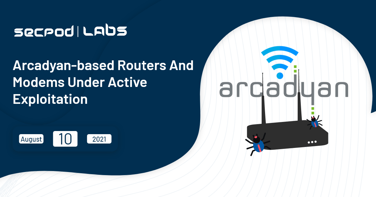 You are currently viewing Arcadyan-Based Routers and Modems Under Active Exploitation